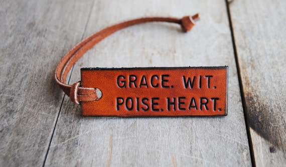 Grace. Wit. Poise. Heart. Ready-made Decorative Leather Luggage Tag. Immediate Shipping.