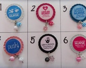 TOP Only**Labor/ Delivery Nurse Badge Reel Tops  *PICK one*