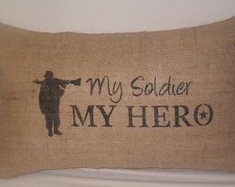 Hand stencil burlap pillow 20 x 12 inches My soldier, My hero, troops, army