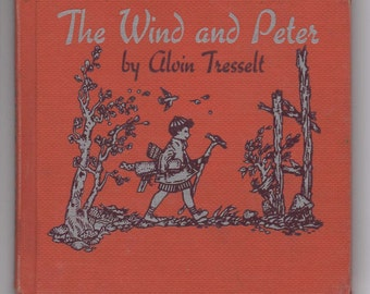 Vintage Children's Book 1940s, The Wind and Peter by Alvin Tresselt, Hardback Book, Copyright 1948, Children's Fiction