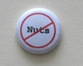 No Nuts pinback button
