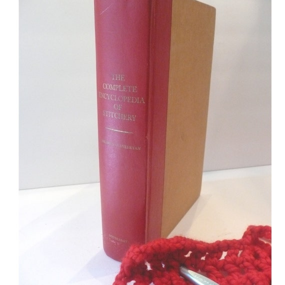 Amazing Vintage Complete Encyclopedia of Stitchery Crochet Embroidering Knitting Macrame Rugmaking Sewing and Tatting