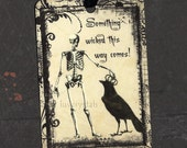Halloween, Something Wicked, Skeleton Tags, Halloween Tags, Raven, Tags