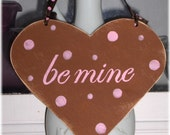 Valentine Heart Be Mine Shabby Chic Cottage Brown Wood Sign With Pink Polka Dots Custom Colors