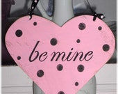 Valentine Heart Be Mine Pink Shabby Chic Cottage Wood Sign With Black Polka Dots Custom Colors