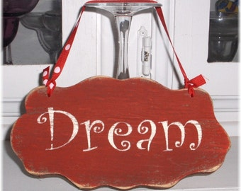 Dream Shabby Chic Cottage Style Red Wood Sign Custom