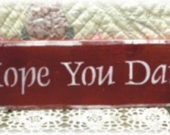 Primitive I Hope You Dance Red Wood Fence Board Sign Custom