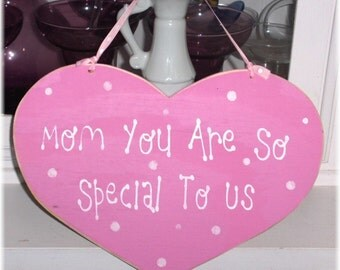 Mom You Are So Special To Us Heart With White Polka Dots Shabby Cottage Wood Sign Custom