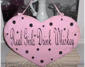 Heart Sign Real Girls Drink Whiskey Pink With Black Polka Dots Shabby Cottage Wood Sign Diva Woman Humorous Custom