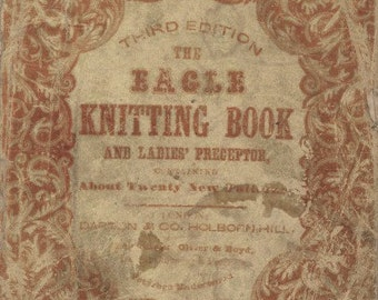 Eagle Knitting Book 1847 -  Rare Victorian resource PDF