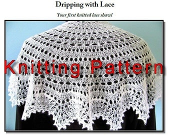 Dripping with Lace - Easy, beginner knitted lace shawl pattern PDF Instant Download