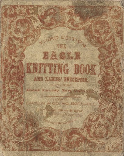 Eagle Knitting Book 1847 Rare Victorian resource PDF