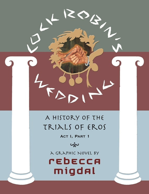 Cock Robin's Wedding - A History of the Trials of Eros by Rebecca Migdal