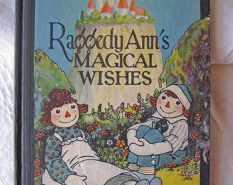 Rare 1st Edition, Raggedy Anns Magical Wishes, REDUCED