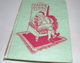 PADRE PORKO The Gentleman Pig book 1948 Charming Hard cover book
