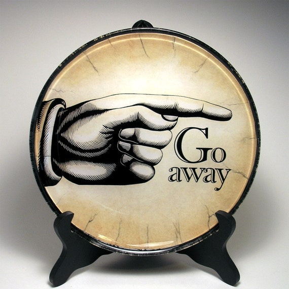 Go Away decorative glass plate, decoupage, unique home decor, pointing finger