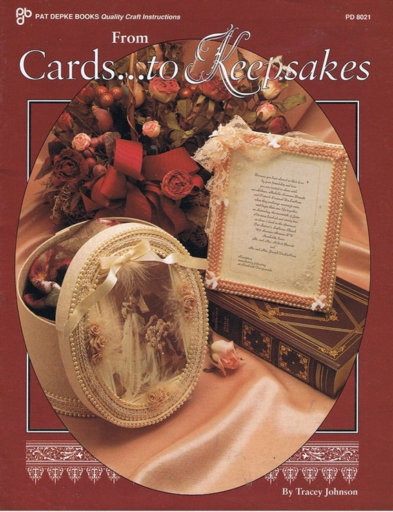 From Cards to Keepsakes Weddings Babies Announcements Upcycle Recycle Greeting Cards Lace Ribbon Bows Paper Craft Pattern Leaflet PD 8021