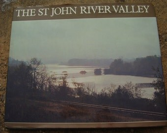 Vintage Book The Saint John River Valley