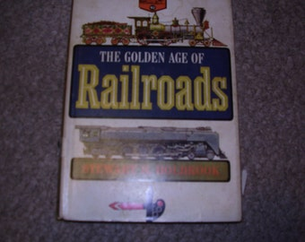 The Golden Age Of Railroads
