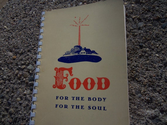Vintage Cookbook Food For The Body For The Soul