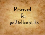 Reserved Listing for pattiellenhicks