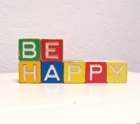 be happy - vintage wooden letter blocks