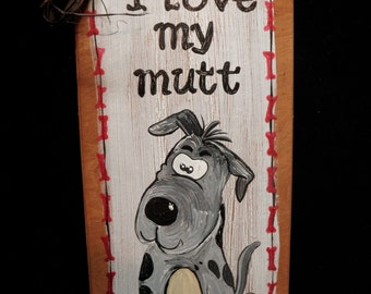 Dogs I love my Mutt hand painted wooden sign