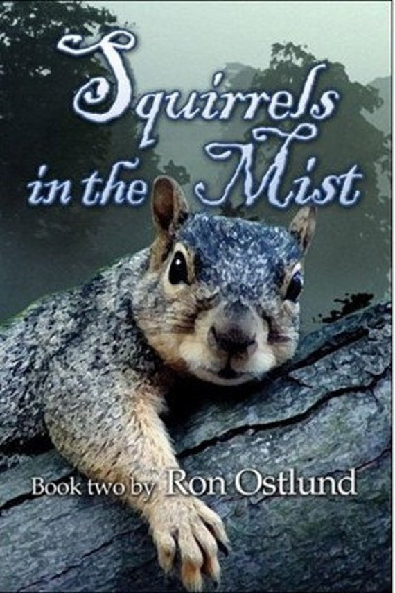 Squirrels In The Mist Book Two by Ron Ostlund