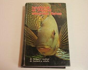 Handbook Of Tropical Aquarium Fishes By Dr. Herbert Axelrod And Dr. Leonard Schutlz