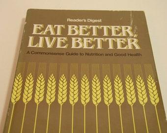 Readers Digest Eat Better Live Better Vintage Book