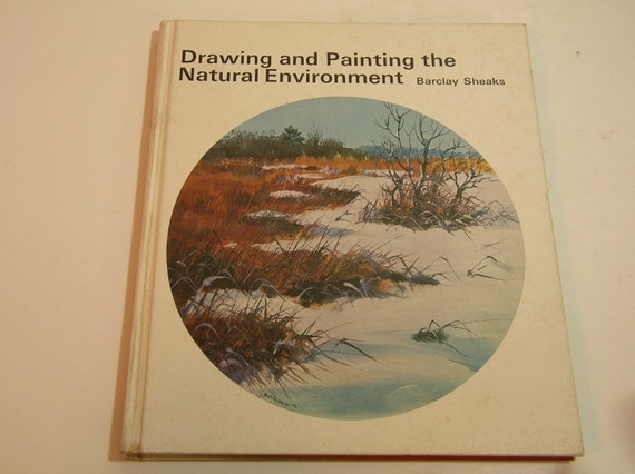 Drawing And Painting The Natural Environment Vintage Book