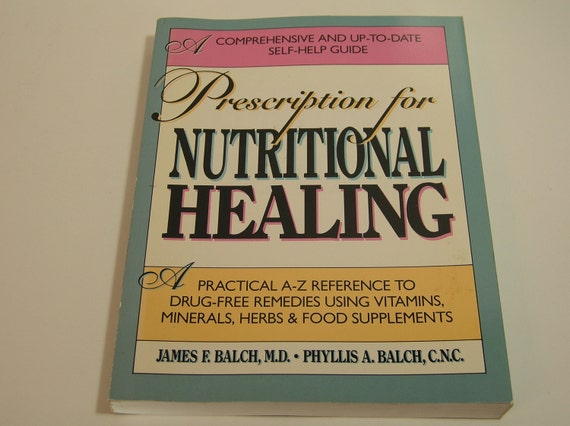 Vintage Book Prescription For Nutritional Healing