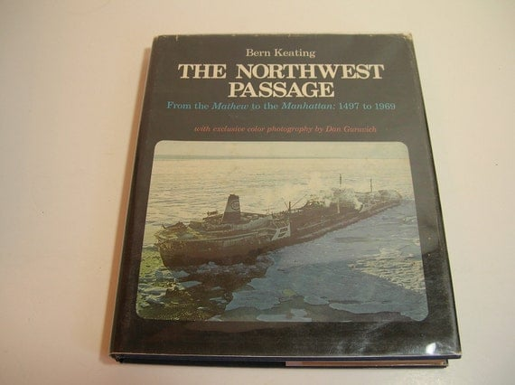 The Northwest Passage By Bern Keating