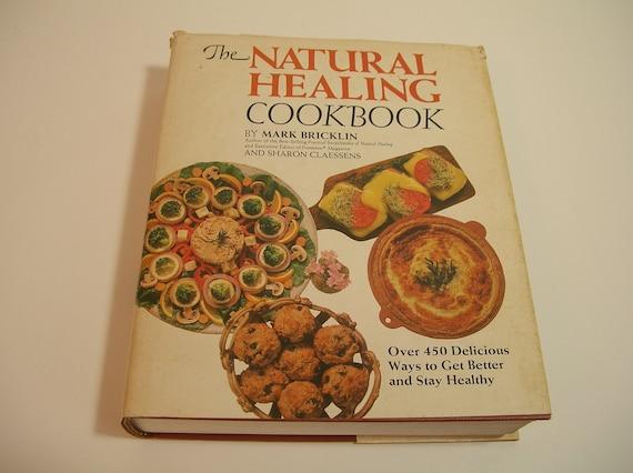The Natural Healing Cookbook By Mark Bricklin