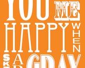 You Make Me Happy ( 5x7 Fine Art Print ) in Orange