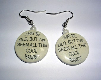 I May Be Old, But.... Earrings