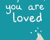 You Are Loved - 8x10 Nursery Art Print