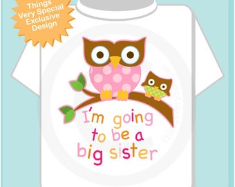Owl Big Sister Shirt I'm going to Be a Big Sister Owl Tee Shirt or Big Sister Onesie Pregnancy Announcement, Owl Big Sister (02082012a)