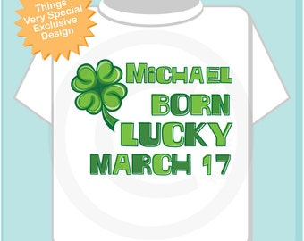 March 17, St Patrick's Day, Birthday Shirt, Shamrock Birthday Shirt, Personalized Shirt with Name, Tee or Infant Onesie for kids (03022012a)