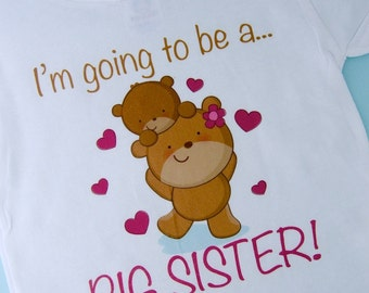 Girl's Big Sister Shirt - I'm Going to Be A Big Sister Bear Shirt or Onesie, Personalized Pregnancy Announcement 01172012a