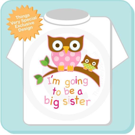 Owl Big Sister Shirt I'm going to Be a Big Sister Owl Tee Shirt or Big Sister Onesie Pregnancy Announcement, Owl Big Sister (02082012a)