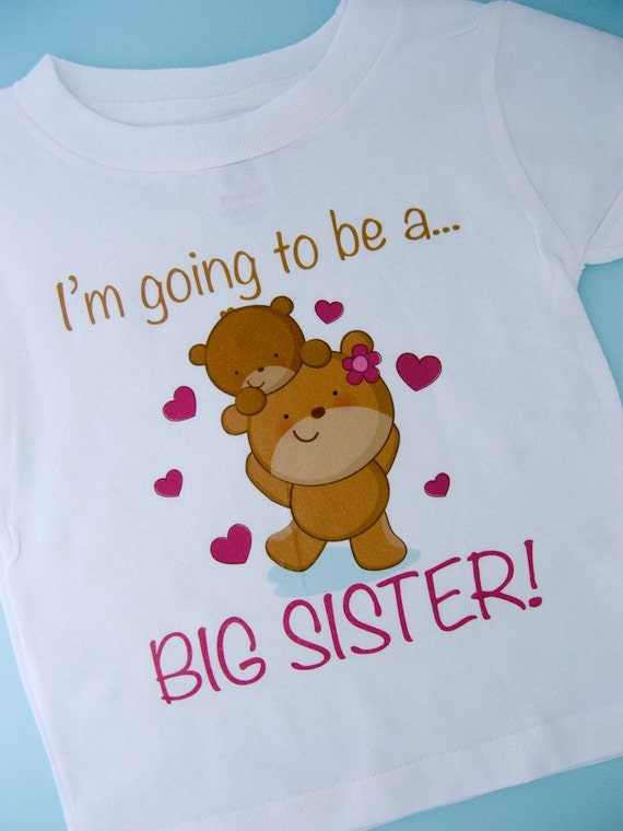 I'm Going to Be A Big Sister Shirt, Big Sister Onesie, Personalized Big Sister Shirt, Bear Shirt with Unknown Sex Baby (01172012a)