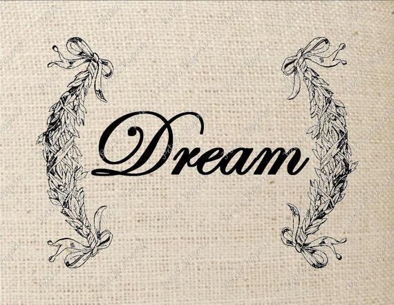 Digital Download Iron on Transfer Dream Sign in Laurel Leaves