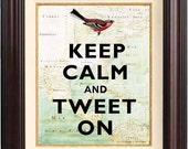 Keep calm and tweet on  Print vintage bird illustration on old map of East Cost of America Keep calm wall art Poster 212, map art