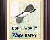Dont worry play happy tennis  Print  on old map of East Cost of America. Keep calm wall art Poster 501