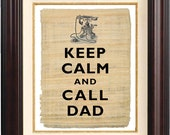 Keep calm and call Dad  print Keep calm on reproduction of old papyrus,  vintage french  illustration, Fathers Day