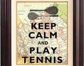 Keep calm and play tennis Print  on old map of Canada. Keep calm wall art Print. Map Art Print