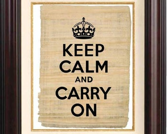 Keep calm and carry on Print  on reproduction of old papyrus  Wall art