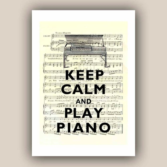 Keep calm and play piano print Keep calm and carry on Poster on old  music sheet  Vintage illustration spinet piano Print 5x7