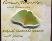 GINKGO LEAF BROOCH  handmade one of a kind by Wisconsin ceramic watercolor fossil artist